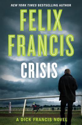Image for Crisis (A Dick Francis Novel)
