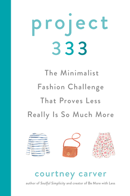 Image for PROJECT 333: THE MINIMALIST FASHION CHALLENGE THAT PROVES LESS REALLY IS SO MUCH MORE