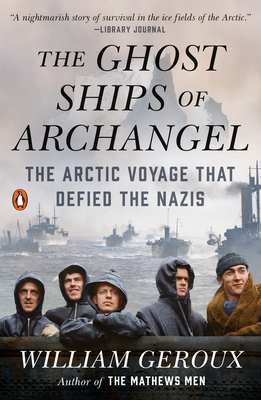 Image for GHOST SHIPS OF ARCHANGEL: THE ARCTIC VOYAGE THAT DEFIED THE NAZIS