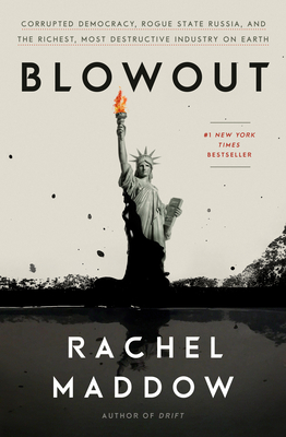 Image for Blowout: Corrupted Democracy, Rogue State Russia, and the Richest, Most Destructive  Industry on Earth