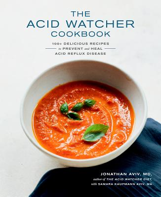 Image for The Acid Watcher Cookbook: 100+ Delicious Recipes
