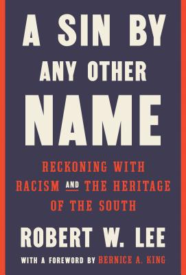 Image for A Sin by Any Other Name: Reckoning with Racism and the Heritage of the South