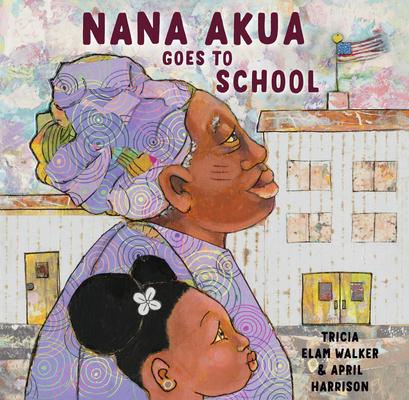 Image for NANA AKUA GOES TO SCHOOL