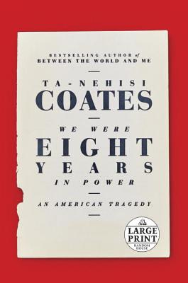 Image for We Were Eight Years in Power: An American Tragedy (Random House Large Print)