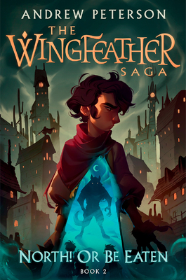 Image for North! Or Be Eaten (The Wingfeather Saga Book 2)