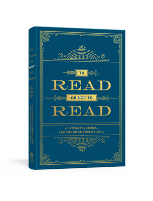 Image for To Read or Not to Read: A Literary Journal for the Book Lover's Soul