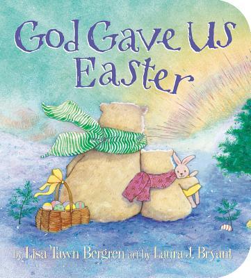Image for God Gave Us Easter (God Gave Us Series)