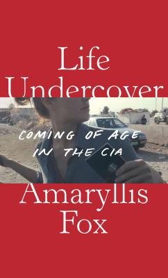 Image for Life Undercover: Coming of Age in the CIA