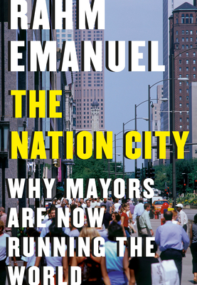 Image for NATION CITY: WHY MAYORS ARE NOW RUNNING THE WORLD