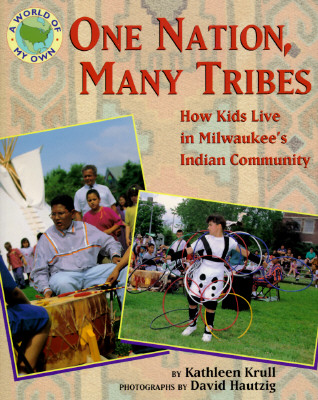Image for One Nation, Many Tribes: How Kids Live in Milwaukee's Indian Community