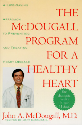Image for The Mcdougall Program for a Healthy Heart: A Life-Saving Approach to Preventing and Treating Heart Disease