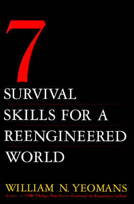 Image for 7 SURVIVAL SKILLS FOR A REENGINEERED WOR