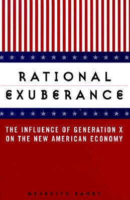Image for Rational Exuberance: The Influence of Generation X on the New American Economy