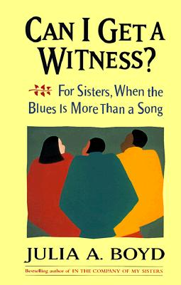 Image for Can I Get a Witness?  For Sisters When the Blues Is More Than a Song