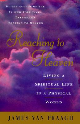 Image for Reaching to Heaven: A Spiritual Journey Through Life and Death