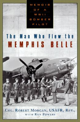 Image for The Man Who Flew the Memphis Belle: Memoir of a WWII Bomber Pilot