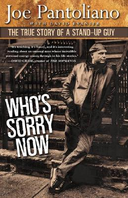 Image for Who's Sorry Now: The True Story of a Stand-up Guy