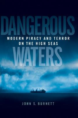 Image for Dangerous Waters : Modern Piracy and Terror on the High Seas