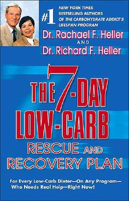 Image for The 7-Day Low-Carb Rescue and Recovery Plan: For Every Low-Carb Dieter--On Any Program--Who Needs Real Help--Right Now