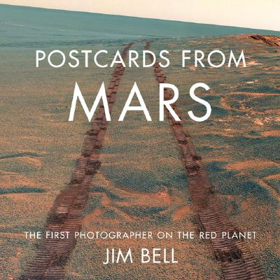 POSTCARDS FROM MARS : The First Photographer on the Red Planet (signed)