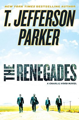 The Renegades: A Charlie Hood Novel, Parker, T. Jefferson