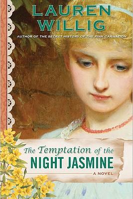 The Temptation of the Night Jasmine (Pink Carnation), Lauren Willig