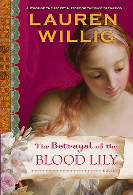 Image for The Betrayal of the Blood Lily (Pink Carnation)