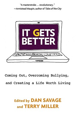 Image for IT GETS BETTER COMING OUT, OVERCOMING BULLYING, AND CREATING A LIFE WORTH LIVING