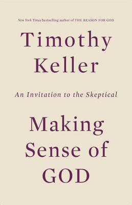 Image for Making Sense of God: An Invitation to the Skeptical