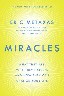 Image for Miracles: What They Are, Why They Happen, and How They Can Change Your Life
