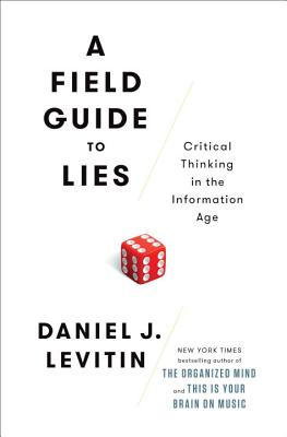 Image for A Field Guide to Lies: Critical Thinking in the Information Age