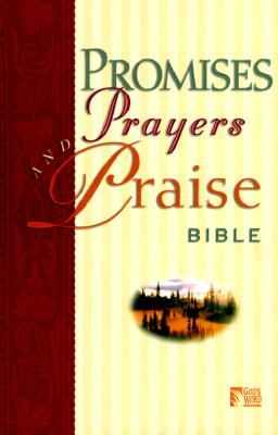 Image for Promises, Prayers and Praise Bible (God's Word Series)