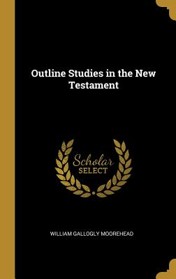 Image for Outline Studies in the New Testament