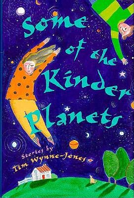 Image for Some of the Kinder Planets by Wynne-Jones, Tim