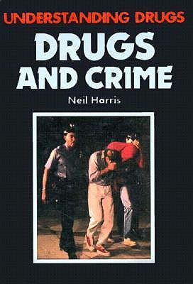 Image for Drugs and Crime (Understanding Drugs)