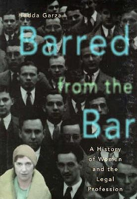 Image for Barred from the Bar: A History of Women in the Legal Profession (Women Then--Women Now)