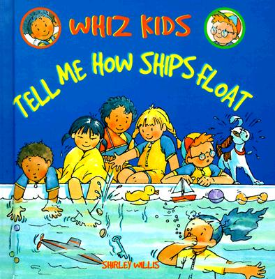 Image for Tell Me How Ships Float (Whiz Kids)