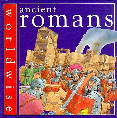Image for Ancient Romans (Worldwise, 10)