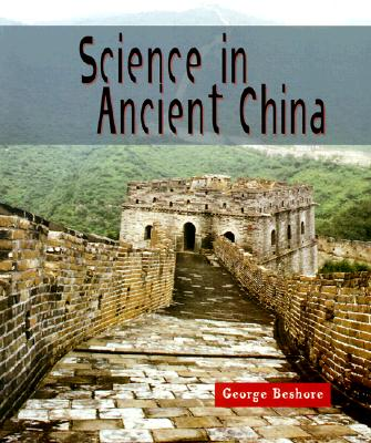 Science in Ancient China (Science of the Past), Beshore, George