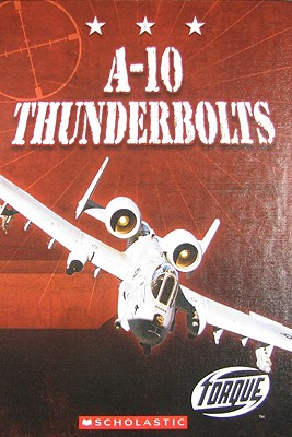 Image for A-10 Thunderbolts (Torque: Military Machines)