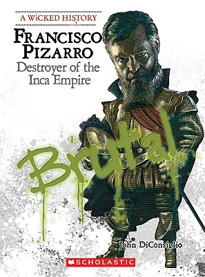 Image for Francisco Pizarro: Destroyer of the Inca Empire (Wicked History)