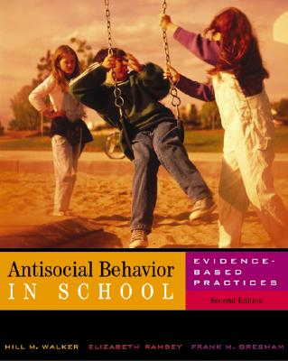 Image for Antisocial Behavior in Schools: Evidence-Based Practices (with InfoTrac)