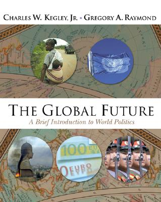 Image for The Global Future: A Brief Introduction to World Politics (with CD-ROM)
