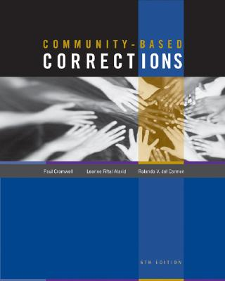 Community-Based Corrections 6th Edition, Paul F. Cromwell  (Author), Leanne Fiftal Alarid  (Author), Rolando V. del Carmen (Author)