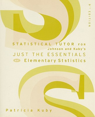 Just the Essentials of Elementary Statistics Ninth Edition Statistical Tutor Study Guide, Johnson; Kuby, Patricia