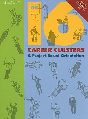 Image for The 16 Career Clusters: A Project-Based Orientation (with iMPACT Interactive CD-ROM) (Career Research Project Team)