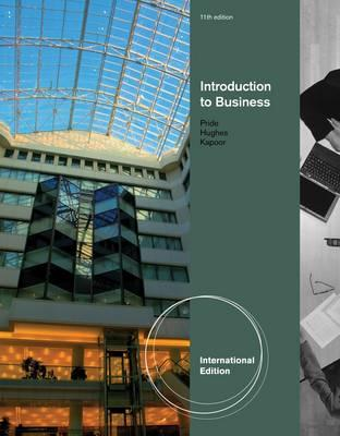 Introduction to Business 11th Edition, Robert Hughes, William Pride, Jack Kapoor