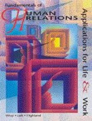 Image for Fundamentals of Human Relations: Applications for Life and Work