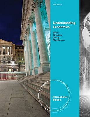 Understanding Economics 13th Edition Low Cost Soft Cover IE Edition, Russell S. Sobel, James D. Gwartney, Richard Stroup