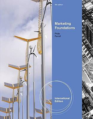 Marketing Foundations 4th Edition Low Cost Soft Cover IE Edition, William M. Pride, O. C. Ferrell